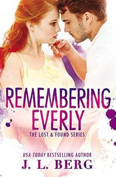Remembering Everly (Lost and Found 2) by JL Berg at The Reading Cafe:  http://www.thereadingcafe.com/remembering-everly-lost-and-found-2-by-j-l-berg-review-and-book-tour/