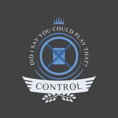 Control shirt design for magic the gathering #mtg #shirt #design #humor #funny #witty #threadless #magicthegathering #epicupgrades #magic #control