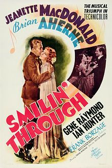 Smilin' Through. Jeanette MacDonald, Brian Aherne, Gene Raymond, Ian Hunter. Directed by Frank Borzage. MGM. 1941