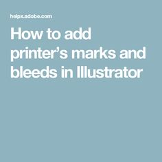 How to add printer's marks and bleeds in Illustrator