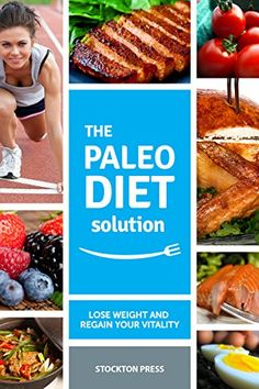 The Paleo Diet Solution: Lose Weight and Regain Your Vitality | Stockton Press Editors #Food #KindleUnlimited #Beverage