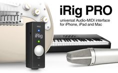 IK MULTIMEDIA iRig PRO A pocket-sized yet full-featured audio/MIDI interface for iPhone, iPad, and Mac. Also available: the new iRig HD-A for Android devices. $150 ikmultimedia.com & http://www.ikmultimedia.com/products/cat-view.php?C=guitar-and-bass