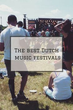 Bucket list material: An overview of the best Dutch music festivals! Summer * Music * Dancing! | By Bunch of Backpackers