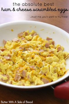 The Best Ham & Cheese Scrambled Eggs - Butter With A Side of Bread