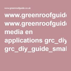 www.greenroofguide.co.uk media en applications grc_diy_guide_small.pdf