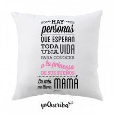 """Cojín """"Princesa de mis sueños: ¡mi hija! Cojín para mamás que han encontrado a su princesa soñada: su hija. Puedes elegir si quieres sólo la funda del cojín o el cojín con su relleno"""