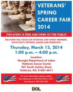 "Are you a veteran? ""Spring"" into your next career at the Veterans' Spring Career Fair in Valdosta, March 13, 2014 from 1 – 4 pm. This event will focus on veterans and family members, active duty, retirees, guard and reservists – but EVERYONE is welcome!"