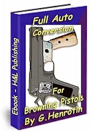 Full auto conversion for Colt .45 - Ebook $7.95  Download: http://www.hlebooks.com/ebook/col5load.htm