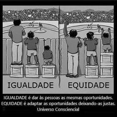 #Igualdade x #Equidade.   # # # # #