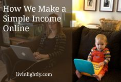 Income online -ideas Plus - I LOVE this blog!  They sold almost everything and moved into an Airstream and travel around...Maybe we'll try that next...