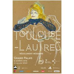 Official poster of the Grand Palais exhibition on the painter and draughtsman Henri de Toulouse-Lautrec Henri De Toulouse Lautrec, Museum Shop, Art Museum, Exhibition Poster, Grand Palais, Poster Making, Impressionist, Sculptures, Drawings