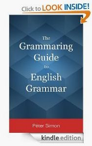 The Grammaring Guide to English Grammar by Péter Simon who is a teacher of English as a foreign language and trainer of EFL teachers at the University of Szeged in Hungary, where he offered various courses ranging from General English to English Grammar, Phonetics, Listening Skills, Reading Skills and Presentation Skills to FCE and CPE Exam Preparation.