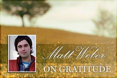 Matt Weber on Gratitude for Week of Gratitude