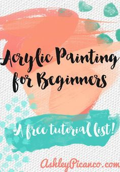A list of free acrylic painting tutorials for beginners. #acrylicpainting…