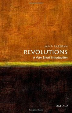 Revolutions: A Very Short Introduction (Very Short Introductions) by Jack A. Goldstone,http://www.amazon.com/dp/0199858500/ref=cm_sw_r_pi_dp_Mll0sb1FGVGPMB2C