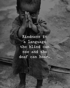 Kindness is also a language, which even the blind can see and the deaf can hear as it transfers through feelings.  #muselot #bethemuse #kindnessquotes #inspirationalquotes #deepthoughts #lifequotes #motivationalthoughts
