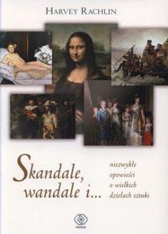 Skandale, wandale i ... niezwykłe opowieści o wielkich dziełach sztuki - jedynie 34,51zł w matras.pl
