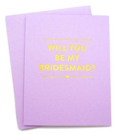 A lovely card for your lovely bridesmaids-to-be!