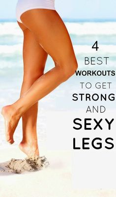 4 Best Workouts to Get Strong and Sexy Legs - Fit Smartly