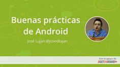 Buenas prácticas de Android #devHangout 109 con @josedlujan