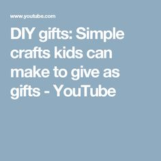 DIY gifts: Simple crafts kids can make to give as gifts - YouTube
