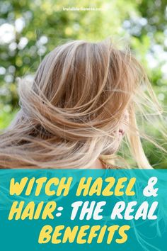 Are you looking into witch hazel products like hair spray because you want hair growth, but you're not sure if there are actually any benefits? Find out here!