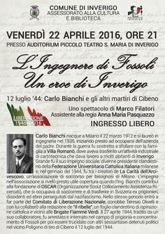 22 aprile 2016 - L'INGEGNERE DI FOSSOLI. UN EROE DI INVERIGO. 12 luglio '44: Carlo Bianchi e gli altri martiri del Cibeno. - 71° DELLA LIBERAZIONE