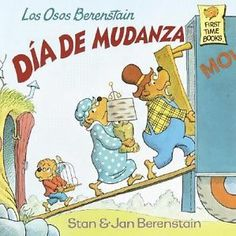 Spanish:  LOS OSOS BERENSTAIN--DIA DE MUDANZA by Stan & Jan Berenstain: [Pin by Heidi Tunberg, TCK Care, ReachGlobal]