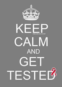 Keep calm and get tested.