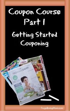 Coupon Course Part 1 : Getting Started Couponing