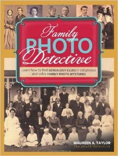 Family Photo Detective... Here's another great book that has taught me about how to identify old photographs, use them to trace my ancestry, and solve long-standing genealogical mysteries through them.