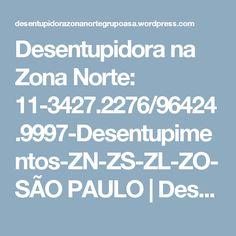 Desentupidora na Zona Norte: 11-3427.2276/96424.9997-Desentupimentos-ZN-ZS-ZL-ZO-SÃO PAULO | Desentupidora Zona Norte Grupo ASA SP