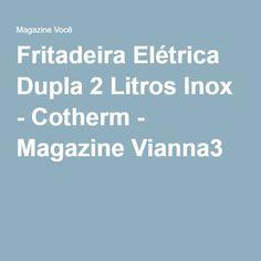 Fritadeira Elétrica Dupla 2 Litros Inox - Cotherm - Magazine Vianna3