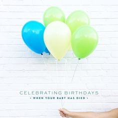 11 Ways to Celebrate Your Babys Birthday (when your baby has died) - The Morning