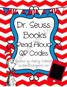 Dr. Seuss Read Aloud QR Codes from Mrs. A. Colwell's Creations on…