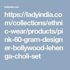 https://ladyindia.com/collections/ethnic-wear/products/pink-60-gram-designer-bollywood-lehenga-choli-set