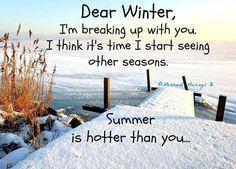 Dear Winter! #Funny, #Snow, #Summer, #Winter