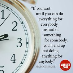 An inspiring quote by Malcom Bane about #givingback #passiton www.values.com