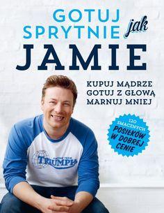Gotuj sprytnie jak Jamie - jedynie 48,99zł w matras.pl