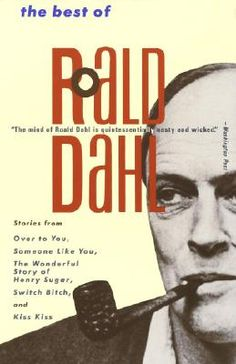 Shop for The Best of Roald Dahl  by Roald Dahl  including information and reviews.  Find new and used The Best of Roald Dahl on BetterWorldBooks.com.  Free shipping worldwide.