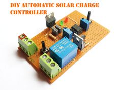 DIY AUTOMATIC SOLAR CHARGE CONTROLLER                                                                                                                                                                                 More