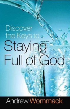 Discover-the-Keys-to-Staying-Full-of-God-by-Andrew-Wommack-9781577949343