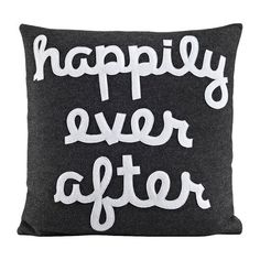 Found it at Wayfair - Happily Ever After Throw Pillow