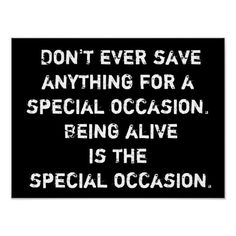 Life a Special Occasion - PosterPrint Poster Work Quotes, Wisdom Quotes, Success Quotes, Quotes To Live By, Life Quotes, Affirmation Quotes, Deep Quotes, Wasting Time Quotes, Motivational Quotes