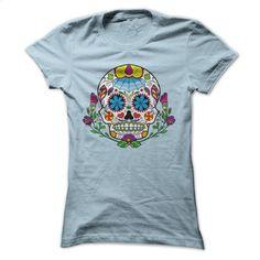 Colorful Mexican Sugar Skull Flower Eyes T-shirt T Shirt, Hoodie, Sweatshirts - custom made shirts #teeshirt #Tshirt
