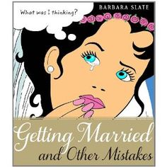 Getting Married and Other Mistakes (Paperback)  http://www.amazon.com/dp/1590515358/?tag=worldshouts-20  1590515358