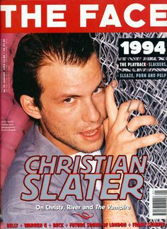 The Face Back Issue Magazine January 1995 Vol 2 276 Christian Slater Cover Christian Slater Heathers, The Face Magazine, Warren G, Young Guns, Hot Actors, Man Candy, Popular Culture, Gorgeous Men, Christianity