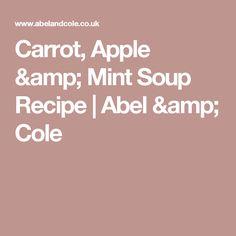 Carrot, Apple & Mint Soup Recipe   Abel & Cole