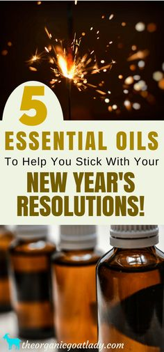 New Year's Resolutions! 5 Essential Oils To Help You Stick With Your New Year's Resolutions!
