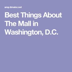 Best Things About The Mall in Washington, D.C.